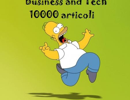 Business and Tech un traguardo da 10000 Articoli!!!!!