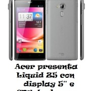 "Acer Liquid Z5 con display 5"" e CPU dual-core"