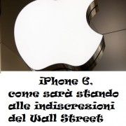 iPhone 6, come sarà stando alle indiscrezioni del Wall Street Journal