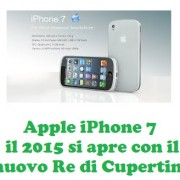 Apple iPhone 7 il 2015 si apre con il nuovo Re di Cupertino