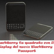 BlackBerry fa quadrato con il Display del nuovo BlackBerry Passport