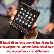 BlackBerry umilia Apple, Passport scontatissimo in cambio di iPhone