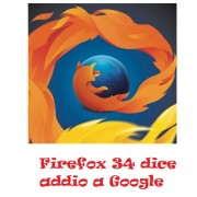 Firefox 34 dice addio a Google