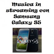 Musica in streaming con Samsung Galaxy S5