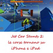 Jet Car Stunts 2: demo gratis le corse tornano su iPhone e iPad
