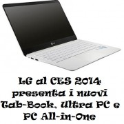 LG al CES 2014  presenta i nuovi Tab-Book, Ultra PC e PC All-in-One