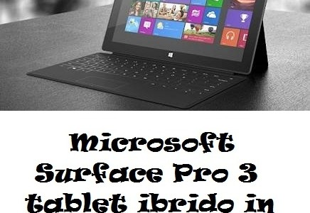 Microsoft Surface Pro 3 tablet ibrido in Italia da Agosto