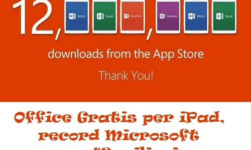 Office Gratis per iPad, record Microsoft con 12 milioni di download