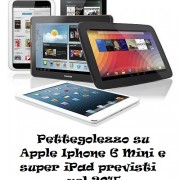 Pettegolezzo su Apple iPhone 6 Mini e super iPad previsti nel 2015