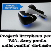 Project Morpheus per PS4, Sony e la realtà virtuale