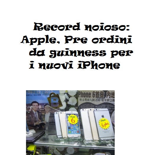 Record noioso: Apple, Pre ordini da guinness per i nuovi iPhone