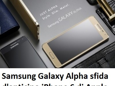 Samsung Galaxy Alpha sfida d'anticipo iPhone 6 di Apple