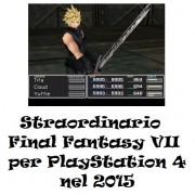 Straordinario Final Fantasy VII per PlayStation 4 nel 2015