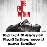 Spaventosamente The Evil Within per PlayStation: ecco il nuovo trailer