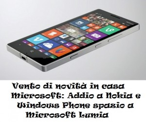 Vento di novità in casa Microsoft: Addio a Nokia e Windows Phone spazio a Microsoft Lumia