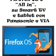 "Firefox OS è ""All in"", su Smart TV e tablet con Panasonic e VIA"