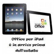 Office per iPad è in arrivo prima dell'estate