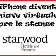 iPhone diventa chiave virtuale e apre le stanze di Starwood Hotels & Resorts