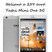 Tablet economico e tutto Italiano Yashi Mini One 3G a 259 euro